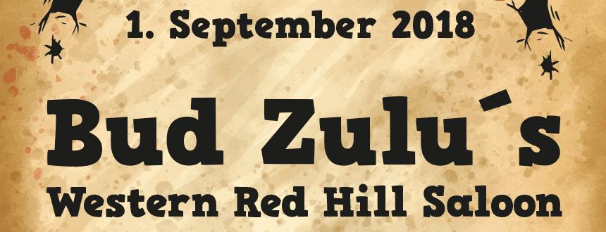 Neueröffnung am 01. September 2018: Bud Zulu´s Western Red Hill Saloon