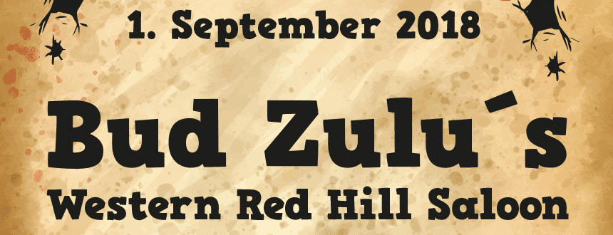 Bud Zulus Western Red Hill Saloon öffnet am 01.09.2018 , Bild: Tobias Altherr