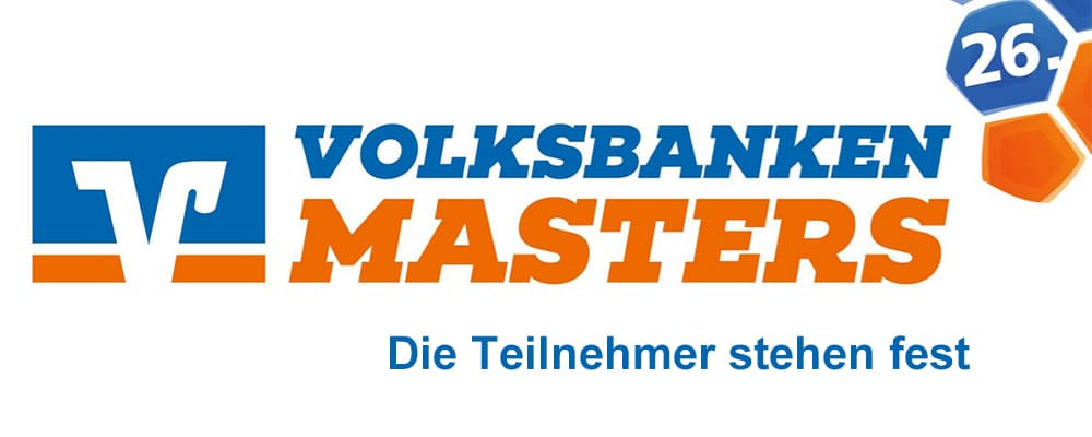 Die Teilnehmer am Volksbanken-Masters 2019 stehen fest